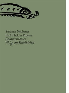 Paul Thek in Process: Commentaries on/of an Exhibition
