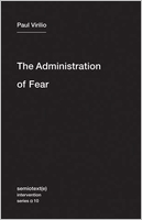 Paul Virilio.: Administration of Fear