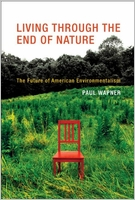 Paul Wapner: Living Through The End Of Nature: The Future of American Environmentalism