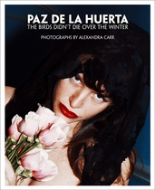Paz de la Huerta: The Birds Didn�t Die over the Winter