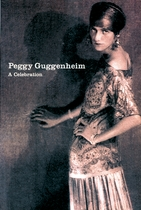 Peggy Guggenheim: A Celebration