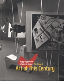 Peggy Guggenheim & Frederick Kiesler: The Story Of Art Of This Century
