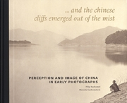 Perception and Image of China in Early Photographs