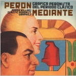 Peron Willing!: Classic Peronist Graphics