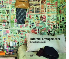 Peter Bialobrzeski: Informal Arrangements