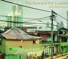 Peter Bialobrzeski: The Raw and the Cooked