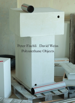 Peter Fischli & David Weiss: Polyurethane Sculptures