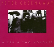 Peter Greenaway: A Zed & Two Noughts
