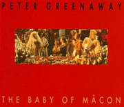 Peter Greenaway: The Baby Of Macon