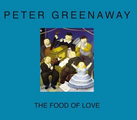 Peter Greenaway: The Food of Love