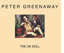 Peter Greenaway: The OK Doll