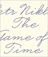 Petr Nikl: The Game of Time
