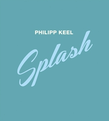 Philipp Keel: Splash