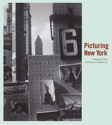 Picturing New York: Photographs from The Museum of Modern Art