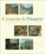 Pioneering Modern Painting: C�zanne and Pissarro, 1865-1885