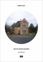 Quite Good Houses