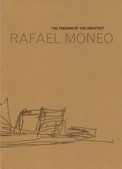 Rafael Moneo: The Freedom Of the Architect