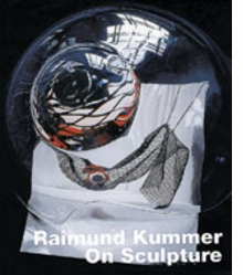Raimund Kummer: On Sculpture