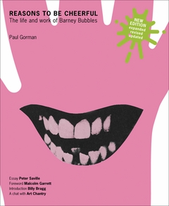 Reasons To Be Cheerful: The Life and Work of Barney Bubbles