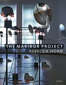 Rebecca Horn: The Maribor Project