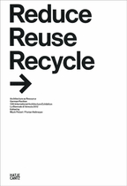 Reduce Reuse Recycle: Rethink Architecture