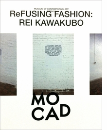 Rei Kawakubo: ReFusing Fashion