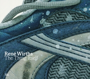 Ren� Wirths: The Thing Itself