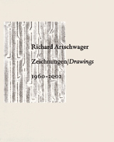 Richard Artschwager: Drawings 1960-2002