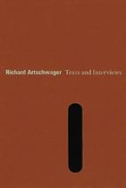 Richard Artschwager: Text And Interviews