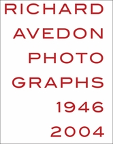 Richard Avedon: Photographs 1946�2004