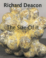Richard Deacon: The Size Of It
