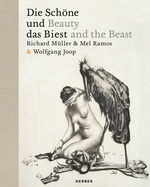 Richard M�ller & Mel Ramos: Beauty and the Beast