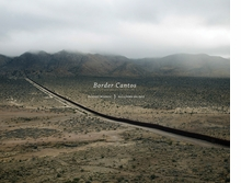 Richard Misrach and Guillermo Galindo: Border Cantos