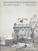 Richard Parkes Bonington: The Complete Drawings