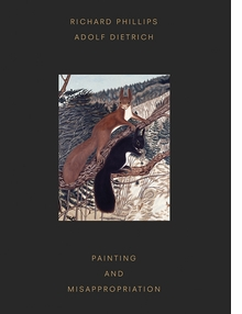 Richard Phillips & Adolf Dietrich: Painting and Misappropriation