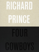 Richard Prince: Four Cowboys