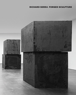 Richard Serra: Forged Sculpture