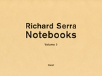 Richard Serra: Notebooks Volume 2