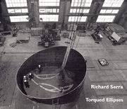 Richard Serra: Torqued Ellipses