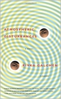 Rivka Galchen: Atmospheric Disturbances