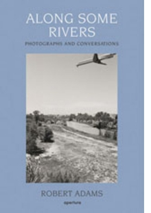 Robert Adams: Along Some Rivers