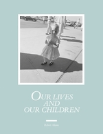 Robert Adams: Our Lives and Our Children
