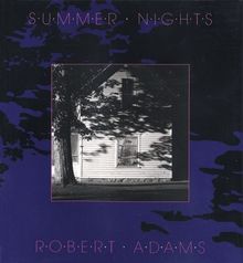 Robert Adams: Summer Nights