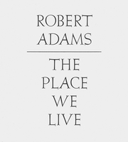 Robert Adams: The Place We Live