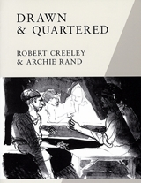 Robert Creeley & Archie Rand: Drawn & Quartered