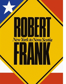 Robert Frank: New York To Nova Scotia