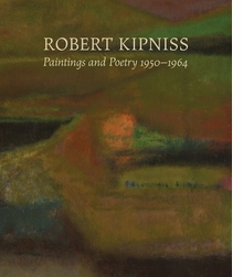 Robert Kipniss: Paintings and Poetry, 1950-1964