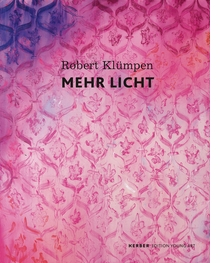 Robert Kl�mpen: More Light