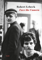 Robert Lebeck: Face the Camera