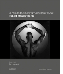 Robert Mapplethorpe: Almod�var's Gaze